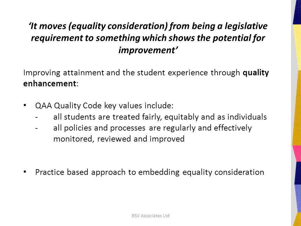 'It moves (equality consideration) from being a legislative requirement to something which shows the potential for improvement' Improving attainment a