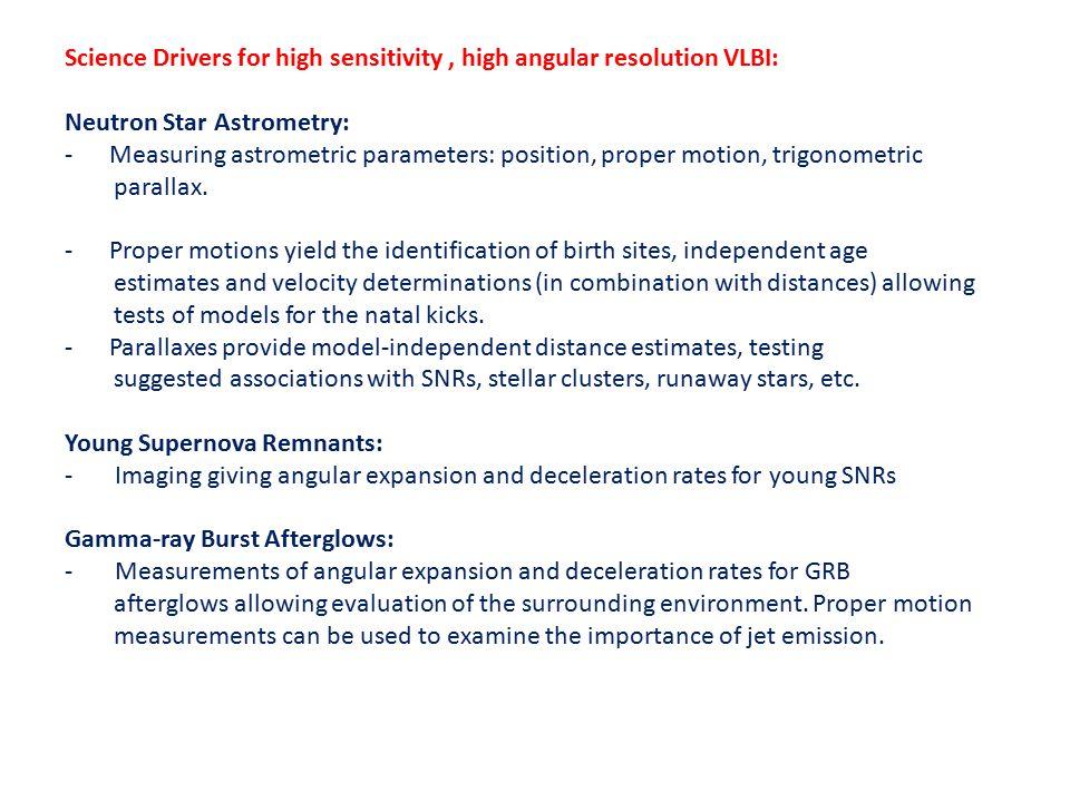 Science Drivers for high sensitivity, high angular resolution VLBI: Neutron Star Astrometry: - Measuring astrometric parameters: position, proper motion, trigonometric parallax.