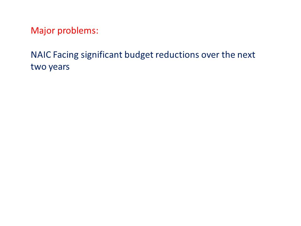 Major problems: NAIC Facing significant budget reductions over the next two years