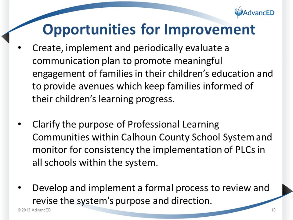 10 Opportunities for Improvement Create, implement and periodically evaluate a communication plan to promote meaningful engagement of families in thei
