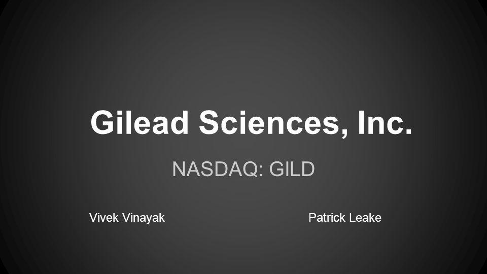 Gilead Sciences, Inc. NASDAQ: GILD Vivek VinayakPatrick Leake