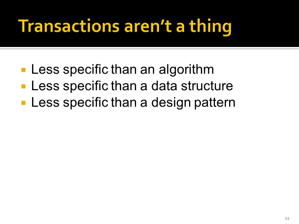  Less specific than an algorithm  Less specific than a data structure  Less specific than a design pattern 11