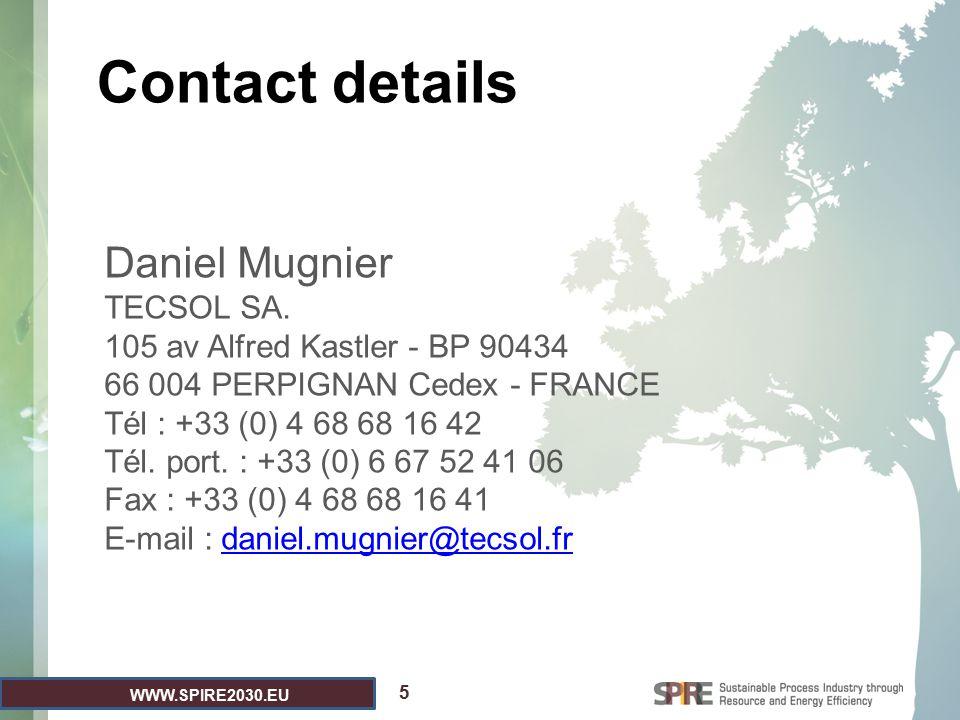 WWW.SPIRE2030.EU Contact details Daniel Mugnier TECSOL SA.