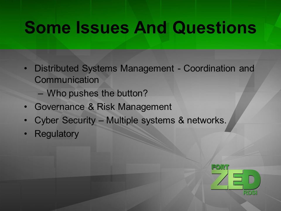 Some Issues And Questions Distributed Systems Management - Coordination and Communication –Who pushes the button.