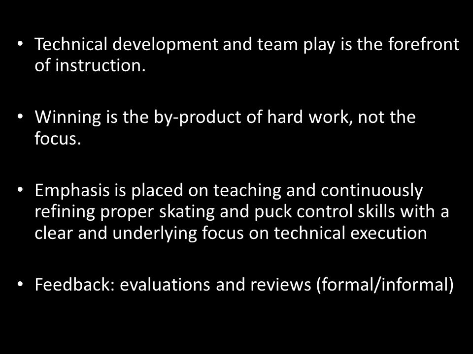 Technical development and team play is the forefront of instruction.