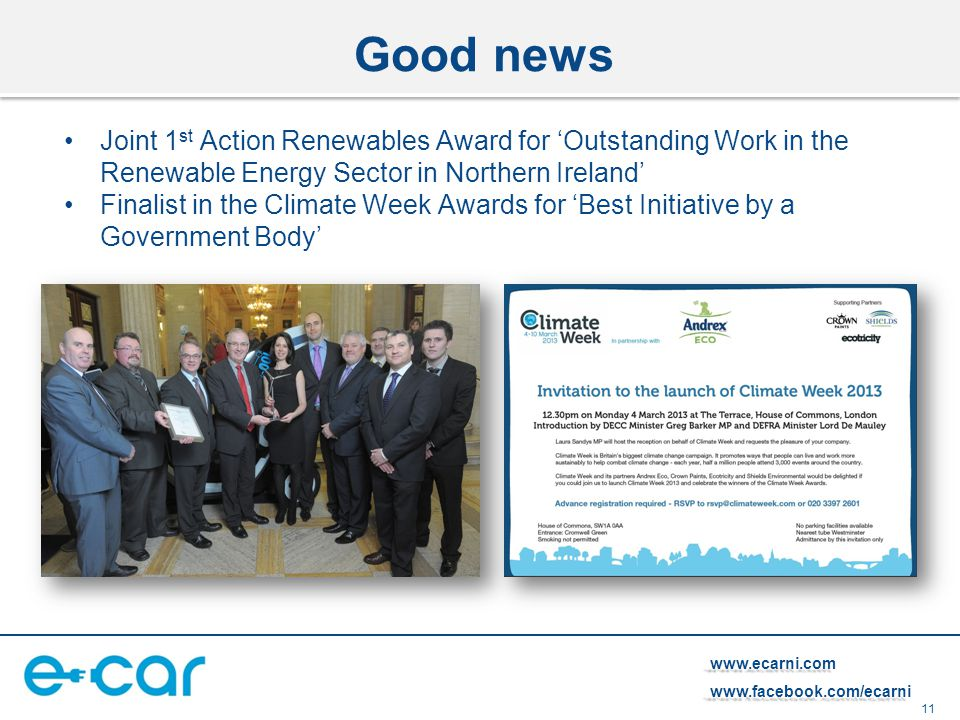 11 www.ecarni.comwww.facebook.com/ecarni Joint 1 st Action Renewables Award for 'Outstanding Work in the Renewable Energy Sector in Northern Ireland'