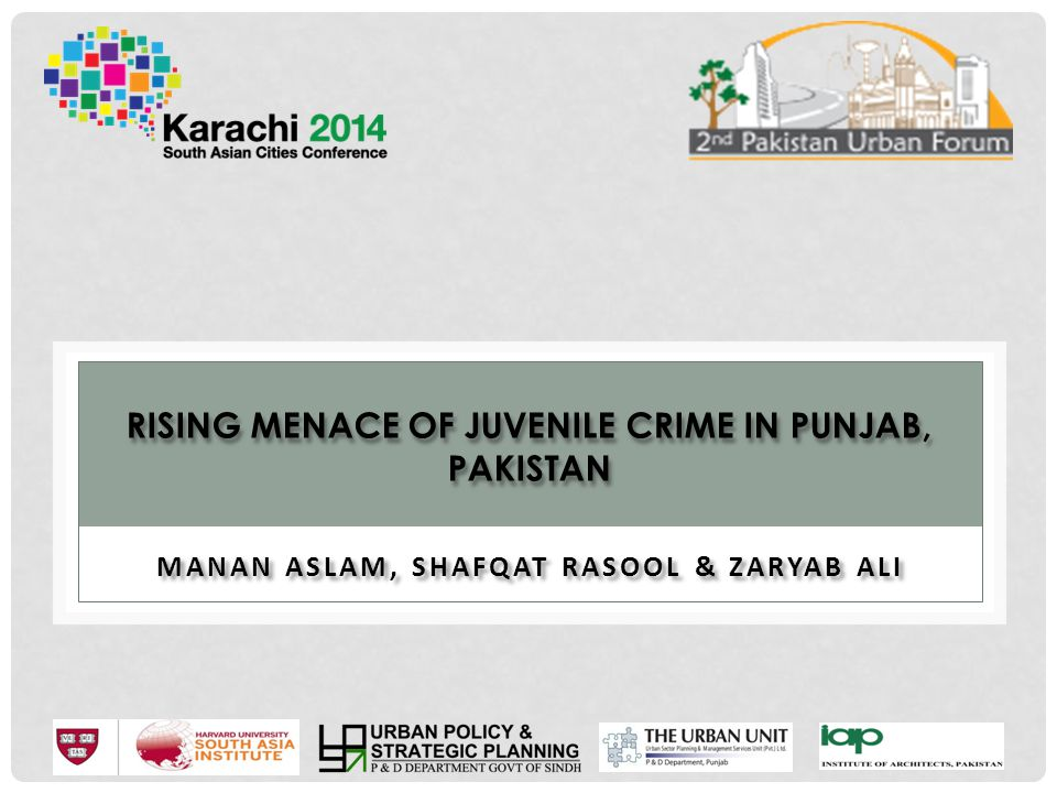 RISING MENACE OF JUVENILE CRIME IN PUNJAB, PAKISTAN MANAN ASLAM, SHAFQAT RASOOL & ZARYAB ALI