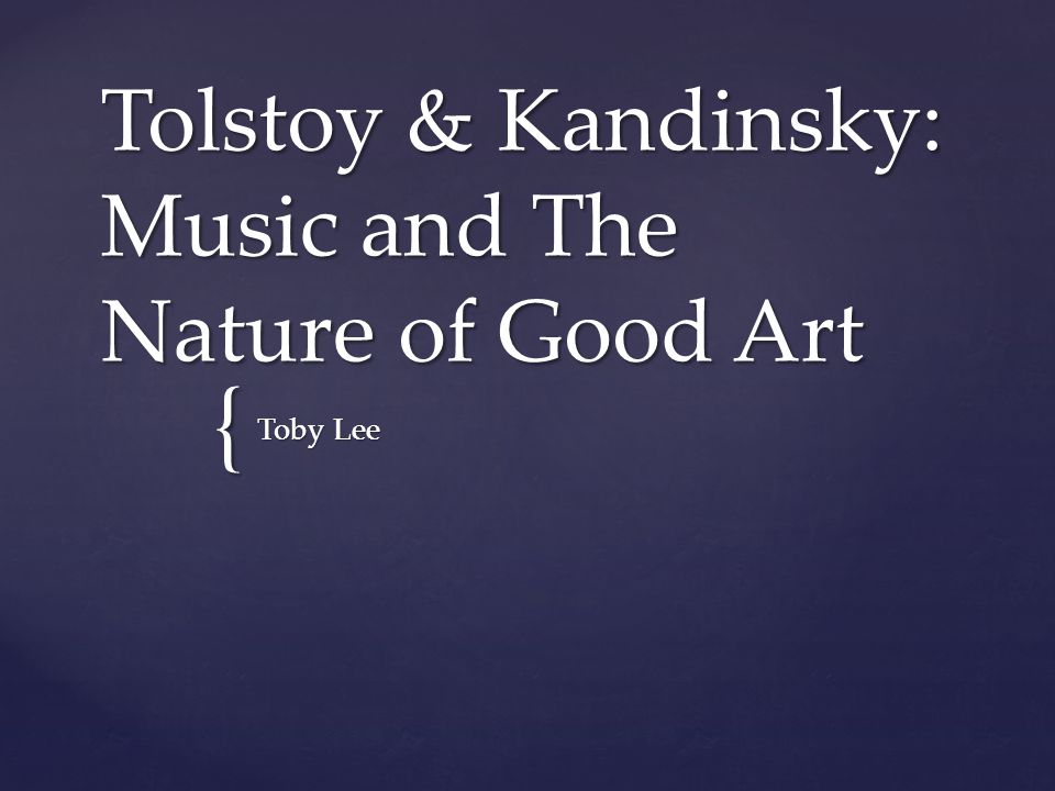  Leo Tolstoy (1828-1910)  Russian  Believed that art served to communicate emotion  Theory on art aligns with the Expressionist Movement art Background on Tolstoy