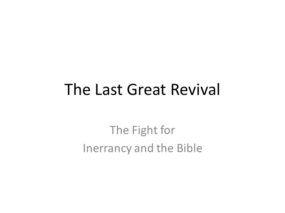 The Last Great Revival The Fight for Inerrancy and the Bible