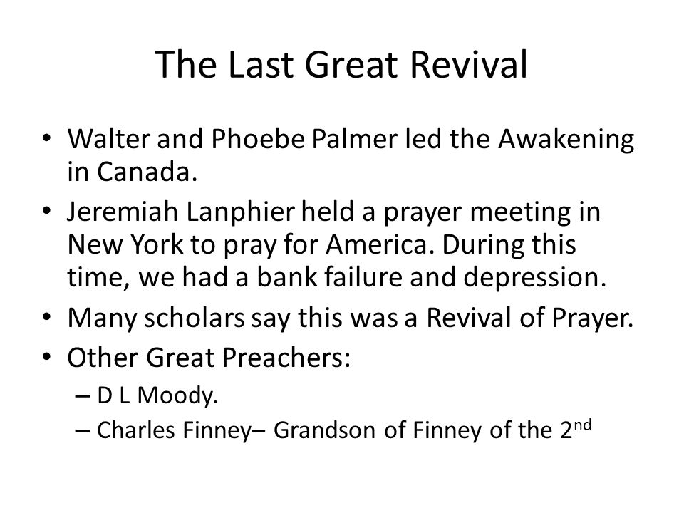 The Last Great Revival Walter and Phoebe Palmer led the Awakening in Canada.