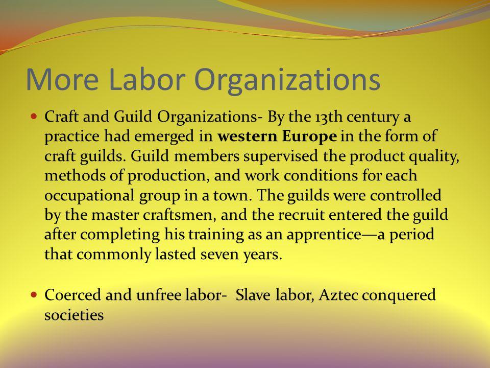 Labor Organizations Cont.