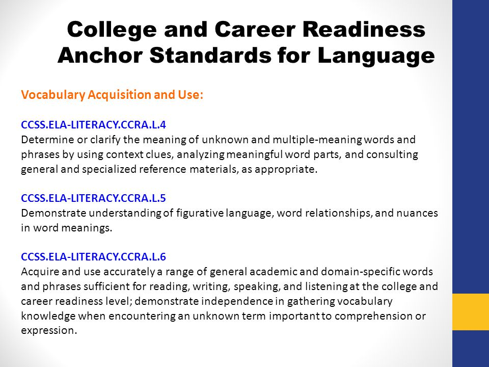 Vocabulary Acquisition and Use: CCSS.ELA-LITERACY.CCRA.L.4 Determine or clarify the meaning of unknown and multiple-meaning words and phrases by using