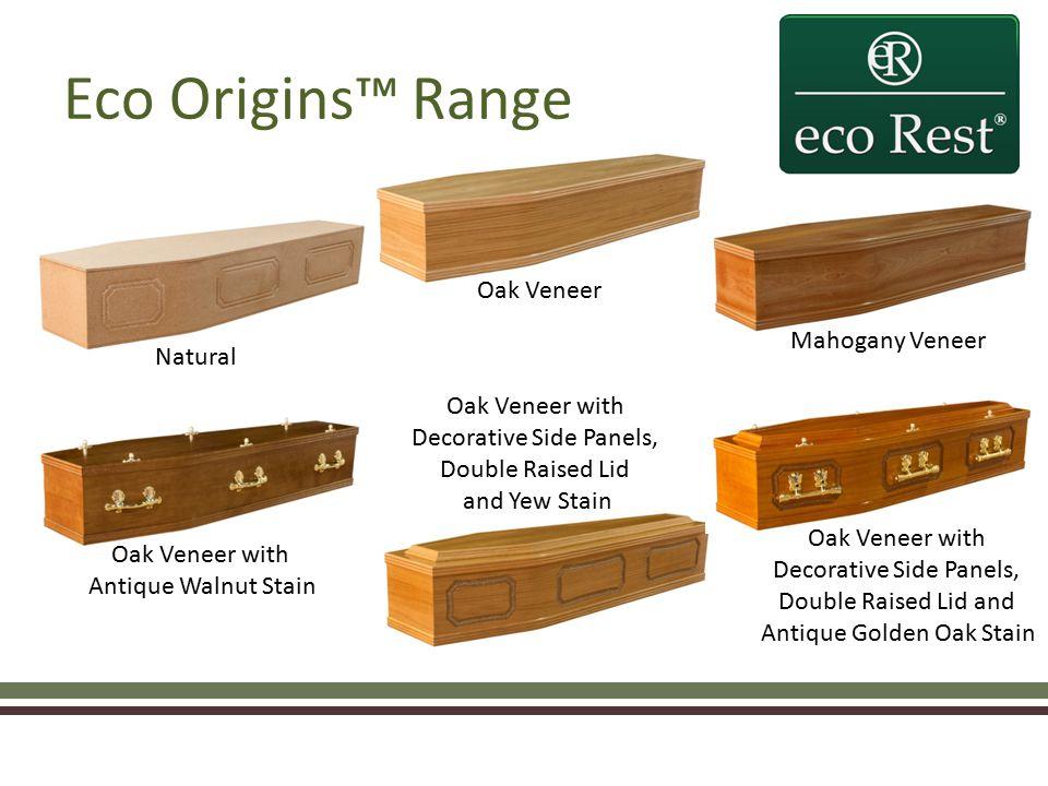 Eco Origins™ Range Natural Oak Veneer Mahogany Veneer Oak Veneer with Antique Walnut Stain Oak Veneer with Decorative Side Panels, Double Raised Lid and Yew Stain Oak Veneer with Decorative Side Panels, Double Raised Lid and Antique Golden Oak Stain
