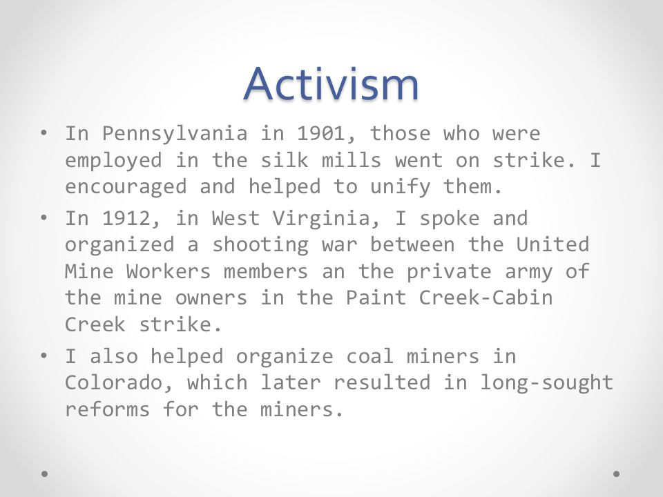 Activism In Pennsylvania in 1901, those who were employed in the silk mills went on strike.