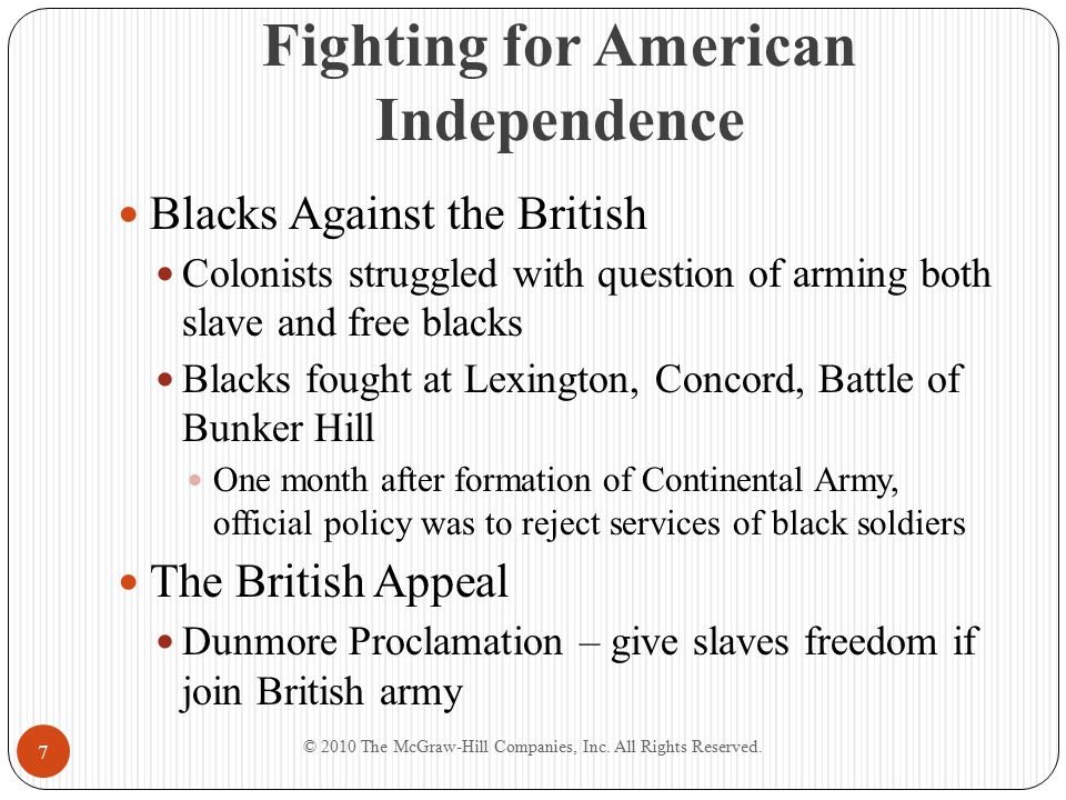 Fighting for American Independence Blacks Against the British Colonists struggled with question of arming both slave and free blacks Blacks fought at