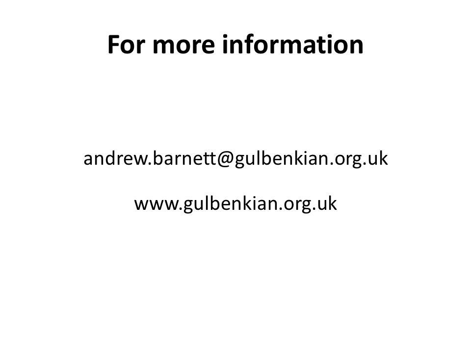 For more information andrew.barnett@gulbenkian.org.uk www.gulbenkian.org.uk