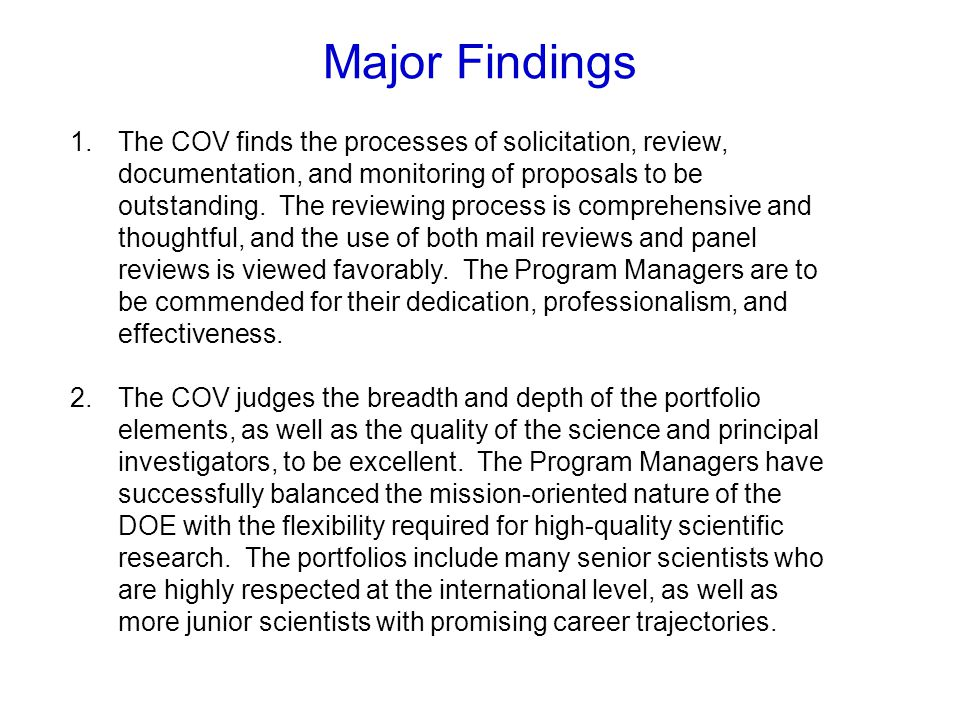 Major Findings 1.The COV finds the processes of solicitation, review, documentation, and monitoring of proposals to be outstanding.