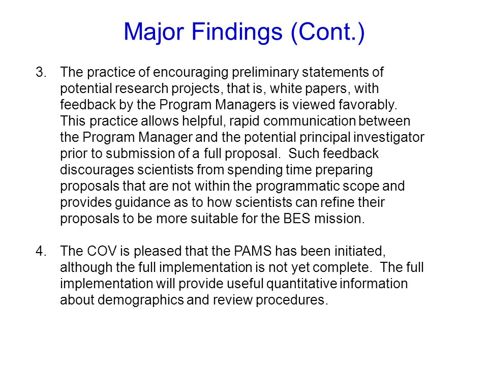 Major Recommendations 1.The COV strongly recommends a substantial increase in the funding provided to Program Officers to travel to national and international conferences, as well as to visit the laboratories of researchers in their programs.