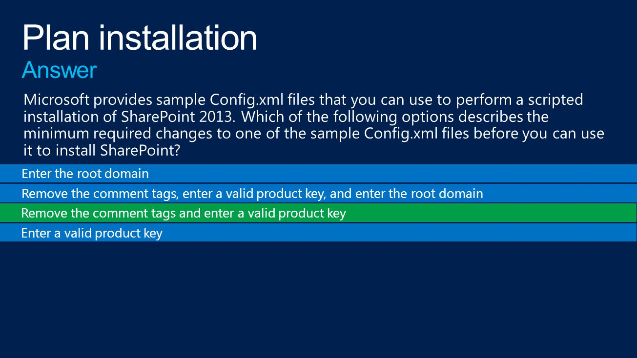 Enter the root domain Remove the comment tags, enter a valid product key, and enter the root domain Remove the comment tags and enter a valid product key Enter a valid product key