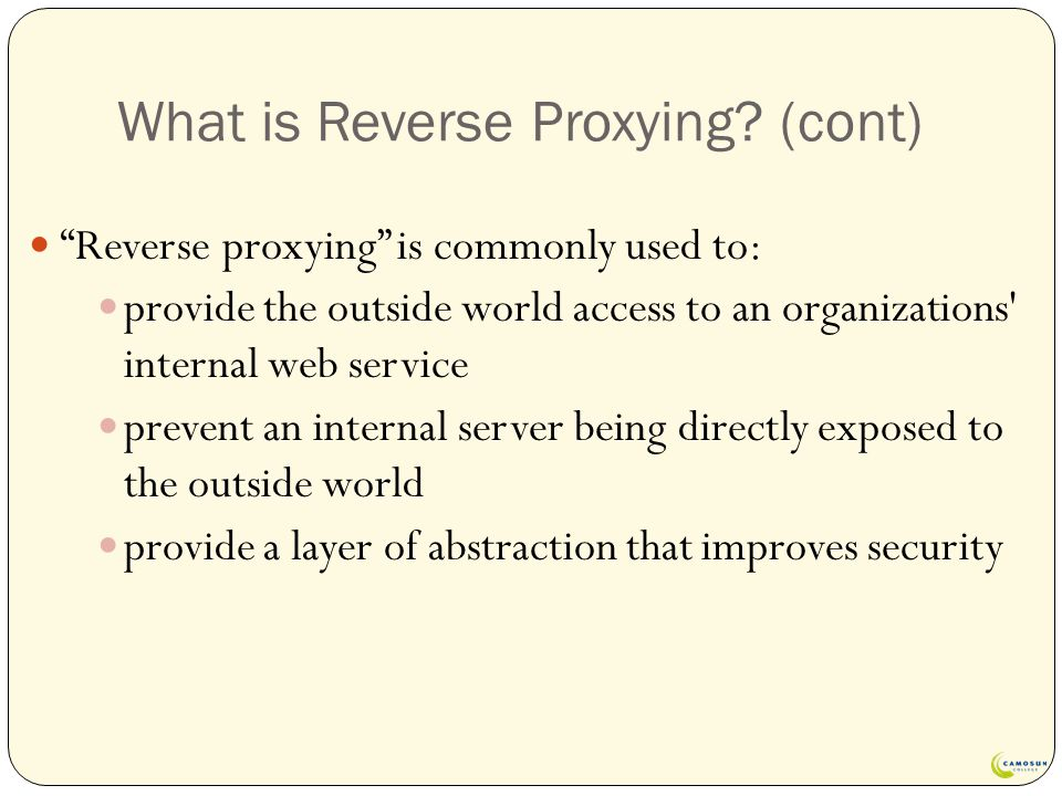 What is Reverse Proxying.