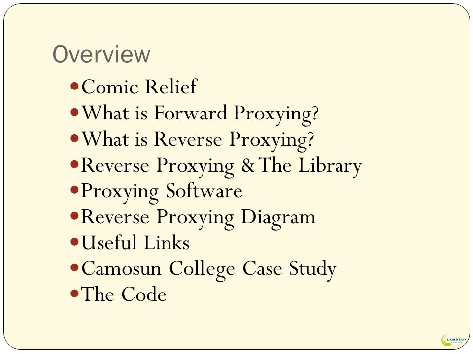 Overview Comic Relief What is Forward Proxying.What is Reverse Proxying.