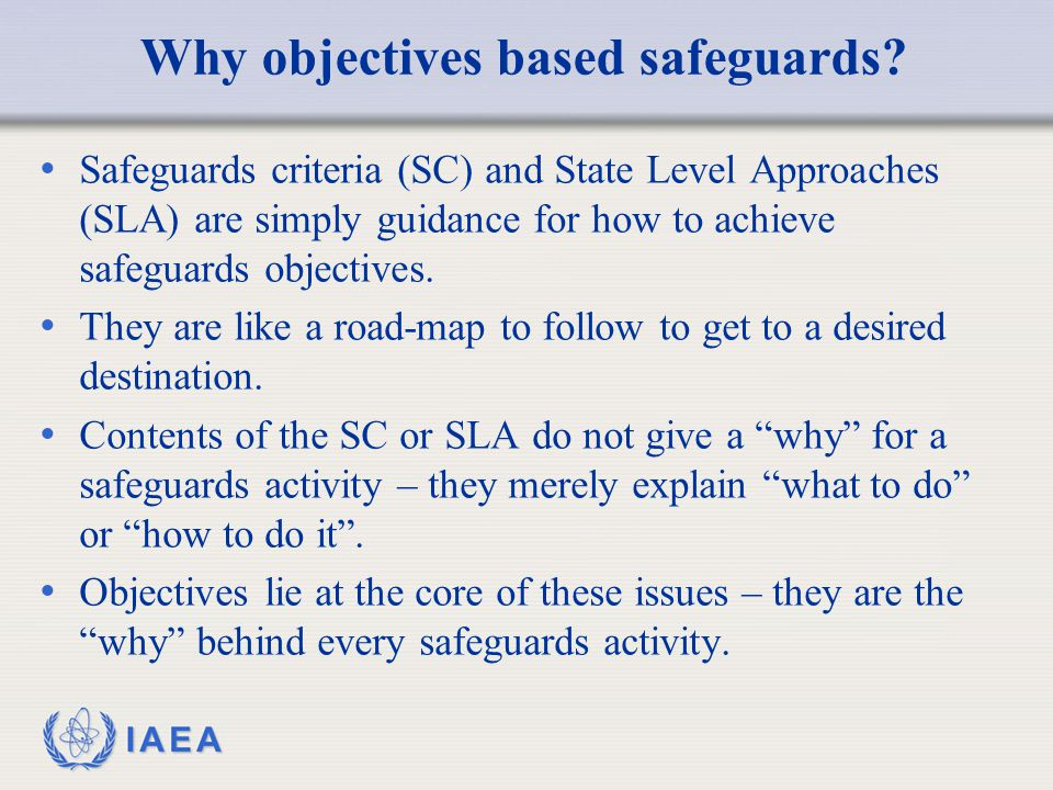 IAEA Why objectives based safeguards.