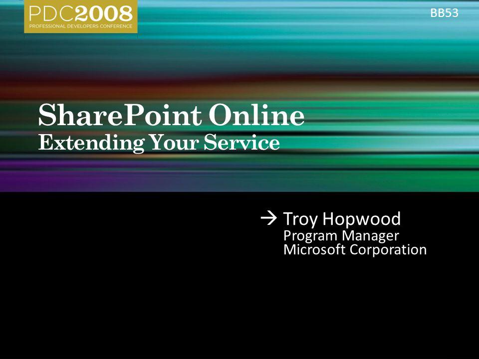  Troy Hopwood Program Manager Microsoft Corporation BB53