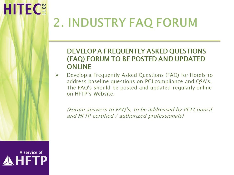 2. INDUSTRY FAQ FORUM DEVELOP A FREQUENTLY ASKED QUESTIONS (FAQ) FORUM TO BE POSTED AND UPDATED ONLINE  Develop a Frequently Asked Questions (FAQ) fo