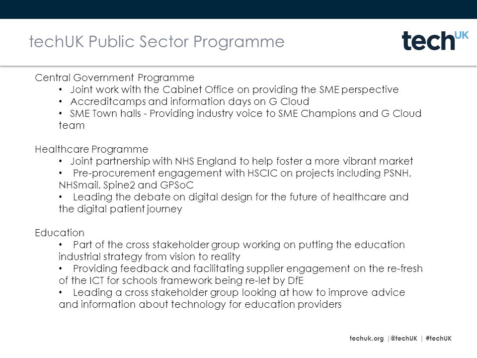 techuk.org |@techUK | #techUK techUK – Local Government programme Over 150 members are involved in our Local Government programme.