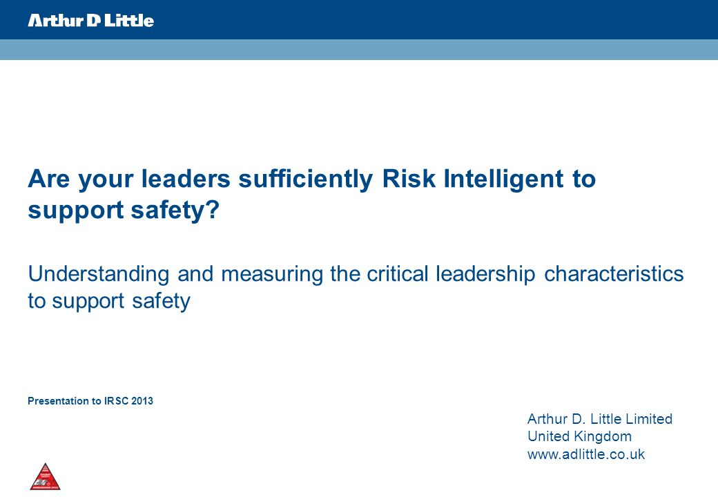 Are your leaders sufficiently Risk Intelligent to support safety.