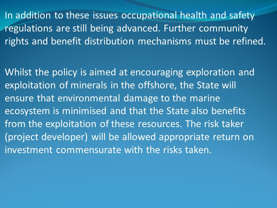 In addition to these issues occupational health and safety regulations are still being advanced.