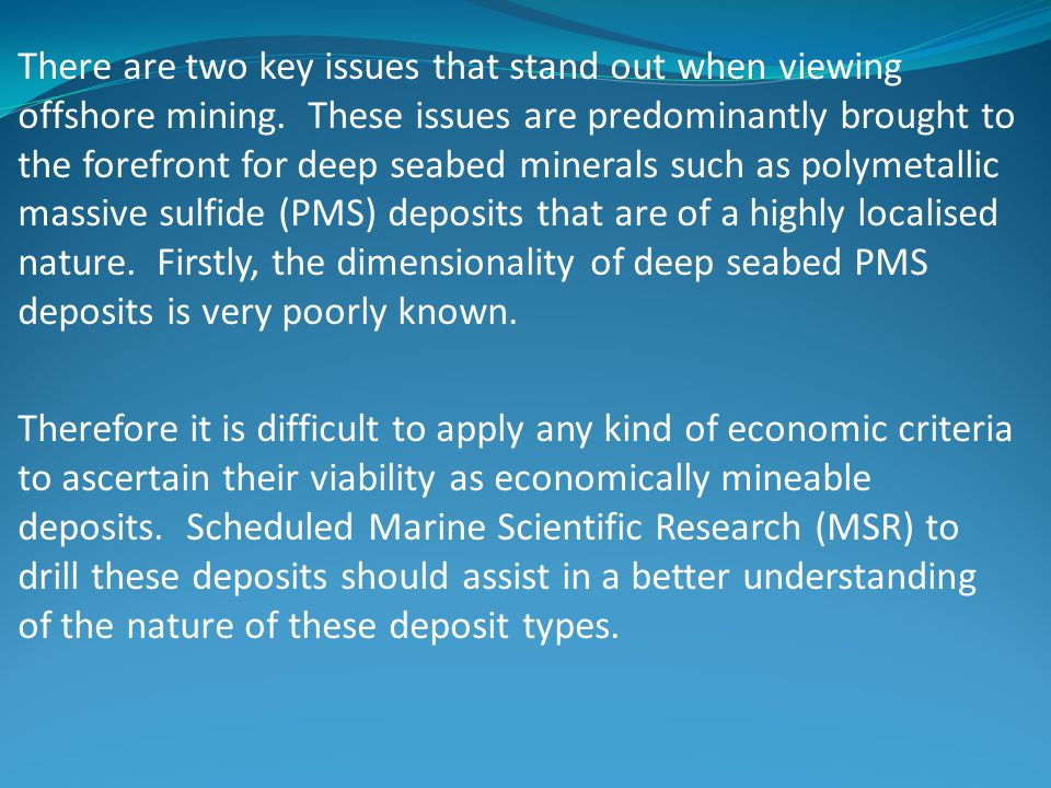 There are two key issues that stand out when viewing offshore mining.