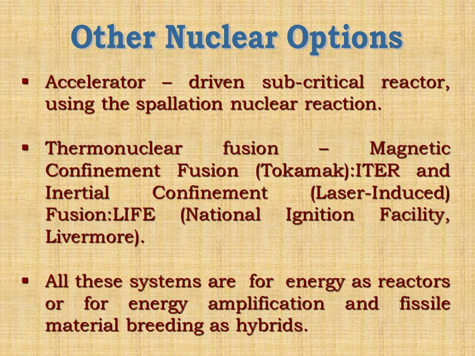  Accelerator – driven sub-critical reactor, using the spallation nuclear reaction.