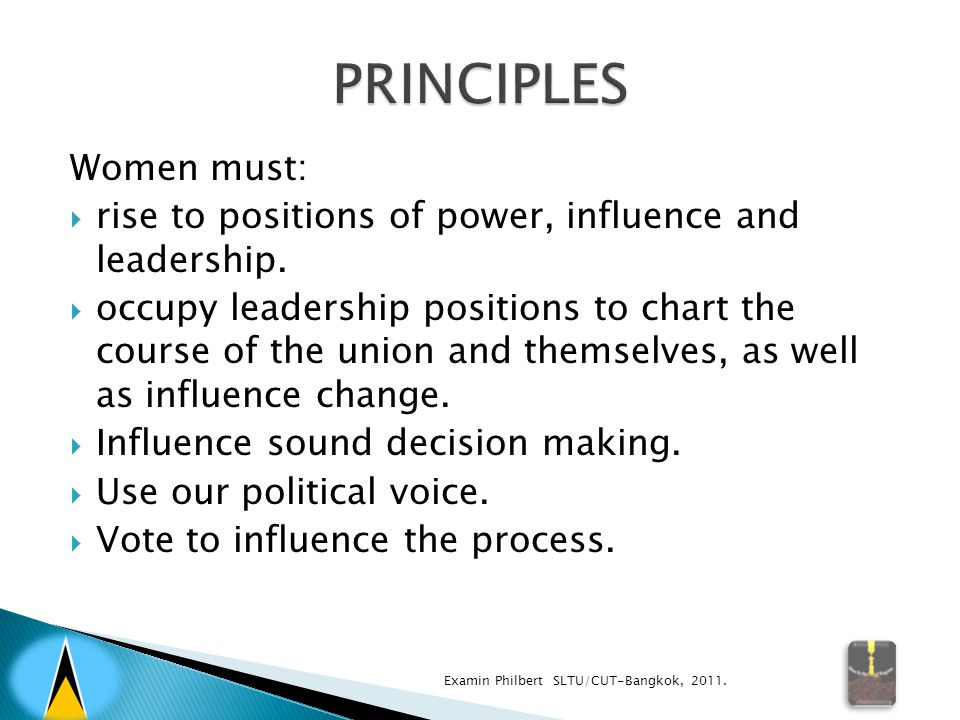 Women must:  rise to positions of power, influence and leadership.