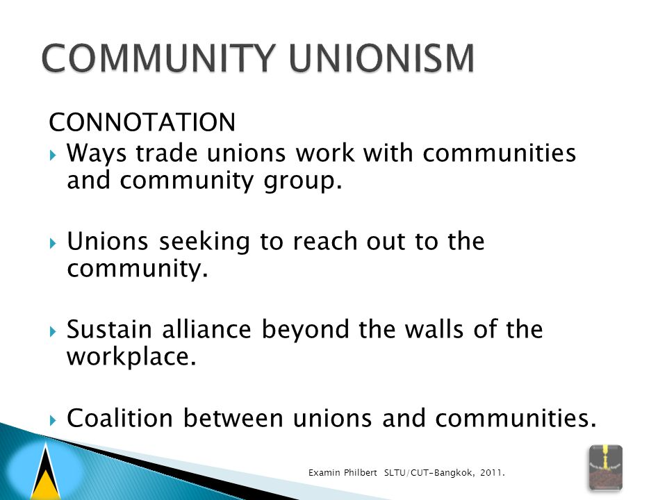 CONNOTATION  Ways trade unions work with communities and community group.