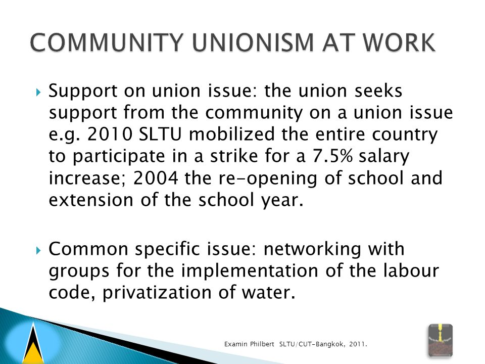  Support on union issue: the union seeks support from the community on a union issue e.g. 2010 SLTU mobilized the entire country to participate in a