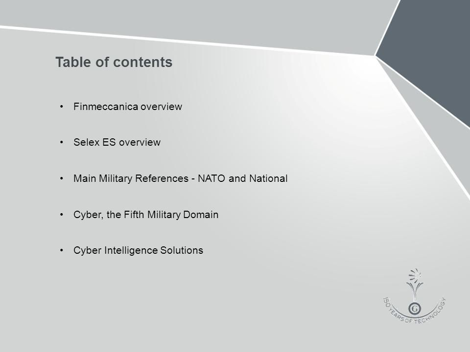 2 Table of contents Finmeccanica overview Selex ES overview Main Military References - NATO and National Cyber, the Fifth Military Domain Cyber Intelligence Solutions