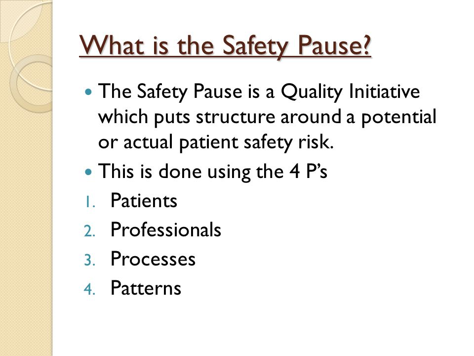 What is the Safety Pause.