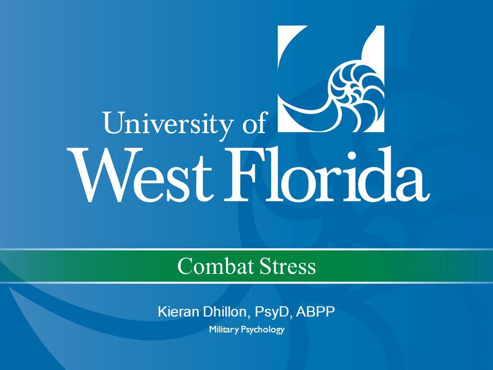 Combat Stress Kieran Dhillon, PsyD, ABPP Military Psychology