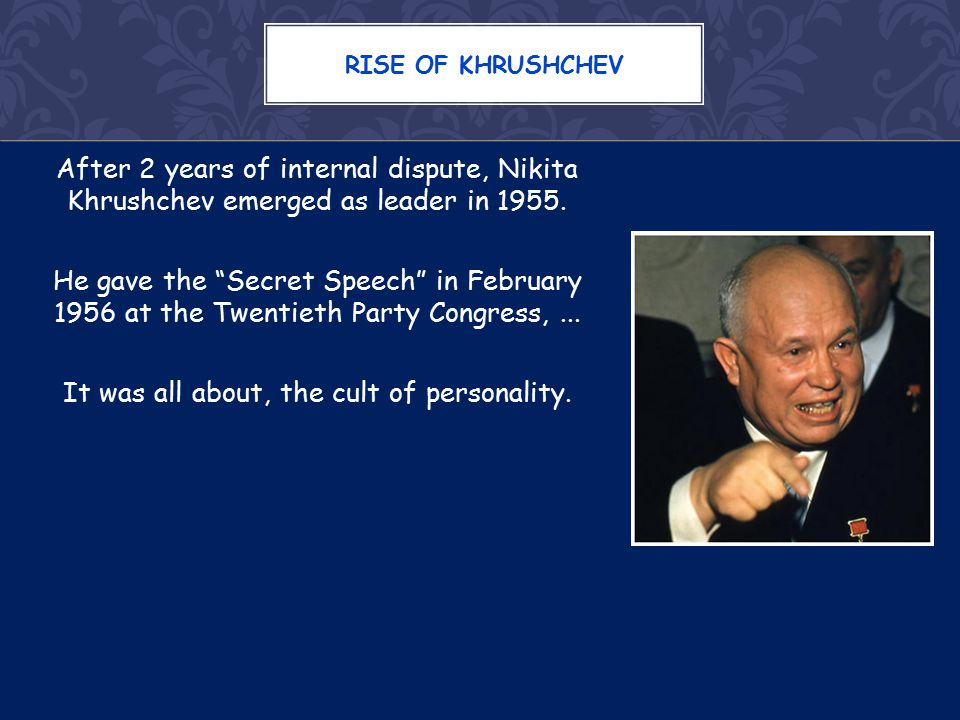 After 2 years of internal dispute, Nikita Khrushchev emerged as leader in 1955.