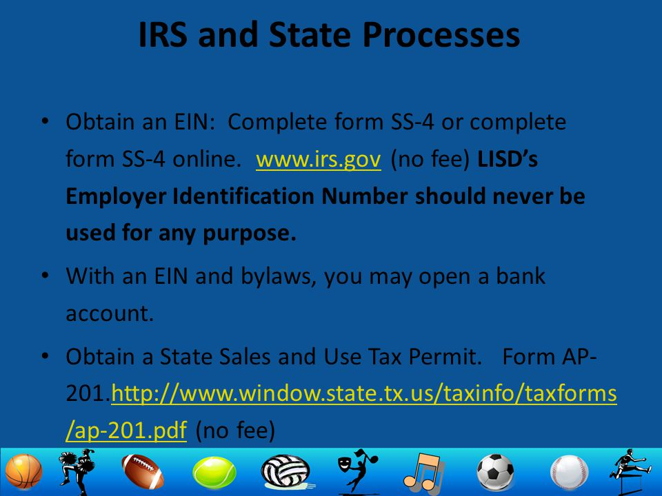 IRS and State Processes Obtain an EIN: Complete form SS-4 or complete form SS-4 online. www.irs.gov (no fee) LISD's Employer Identification Number sho