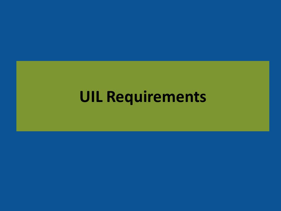 UIL Requirements