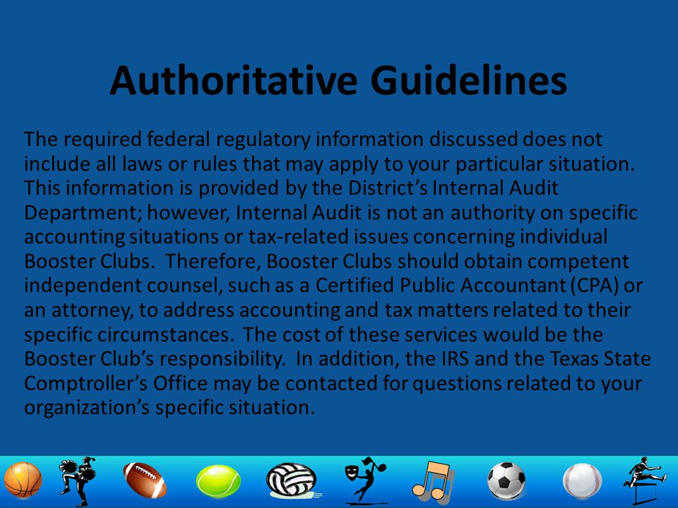 Authoritative Guidelines The required federal regulatory information discussed does not include all laws or rules that may apply to your particular situation.