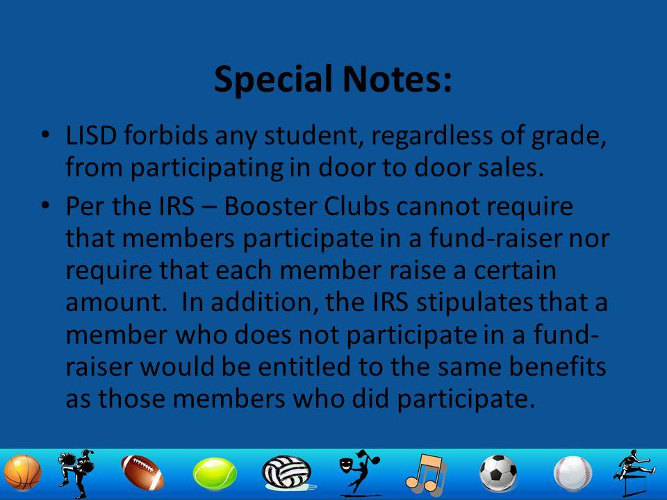 Special Notes: LISD forbids any student, regardless of grade, from participating in door to door sales.