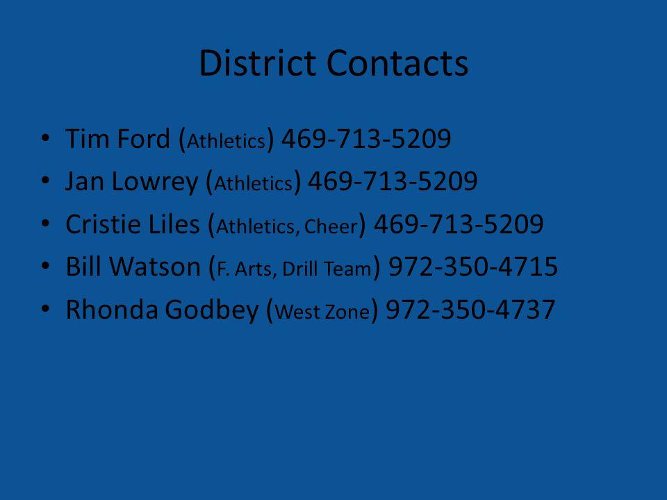 District Contacts Tim Ford ( Athletics ) 469-713-5209 Jan Lowrey ( Athletics ) 469-713-5209 Cristie Liles ( Athletics, Cheer ) 469-713-5209 Bill Watso