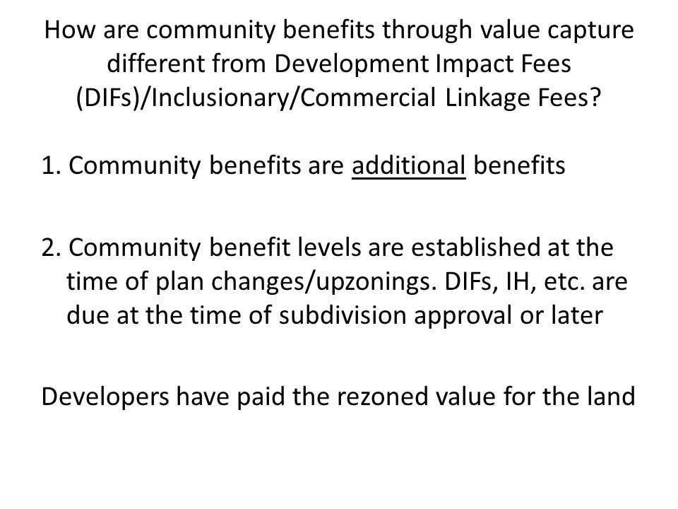 How are community benefits through value capture different from Development Impact Fees (DIFs)/Inclusionary/Commercial Linkage Fees.