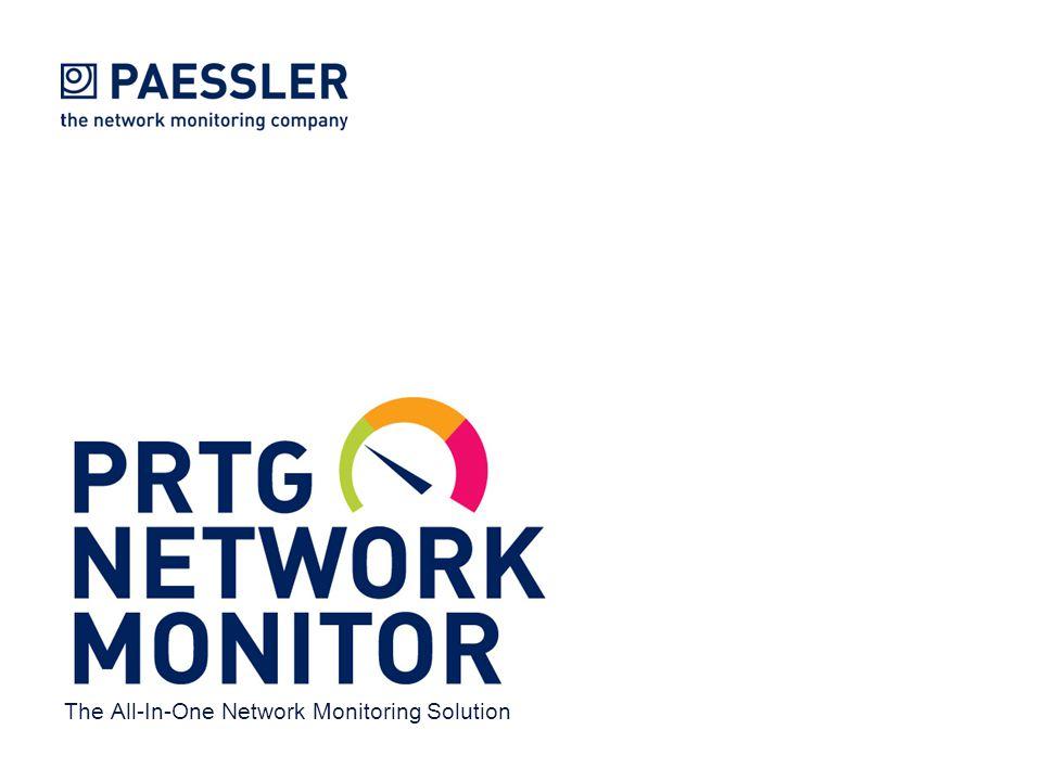www.paessler.com PRTG Network Monitor www.paessler.com SP|20120821|EN|UK The All-In-One Network Monitoring Solution