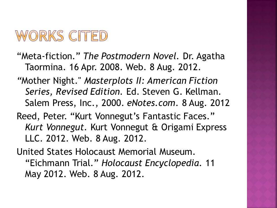 Meta-fiction. The Postmodern Novel. Dr. Agatha Taormina.