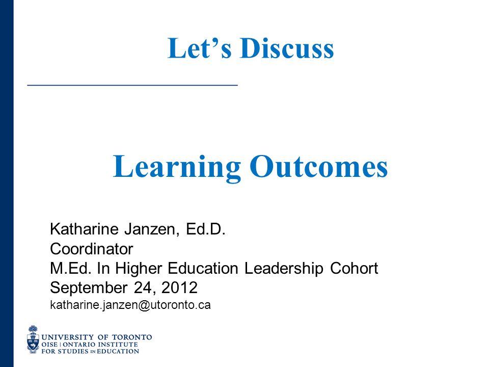 www.oise.utoronto.ca Let's Discuss Katharine Janzen, Ed.D.