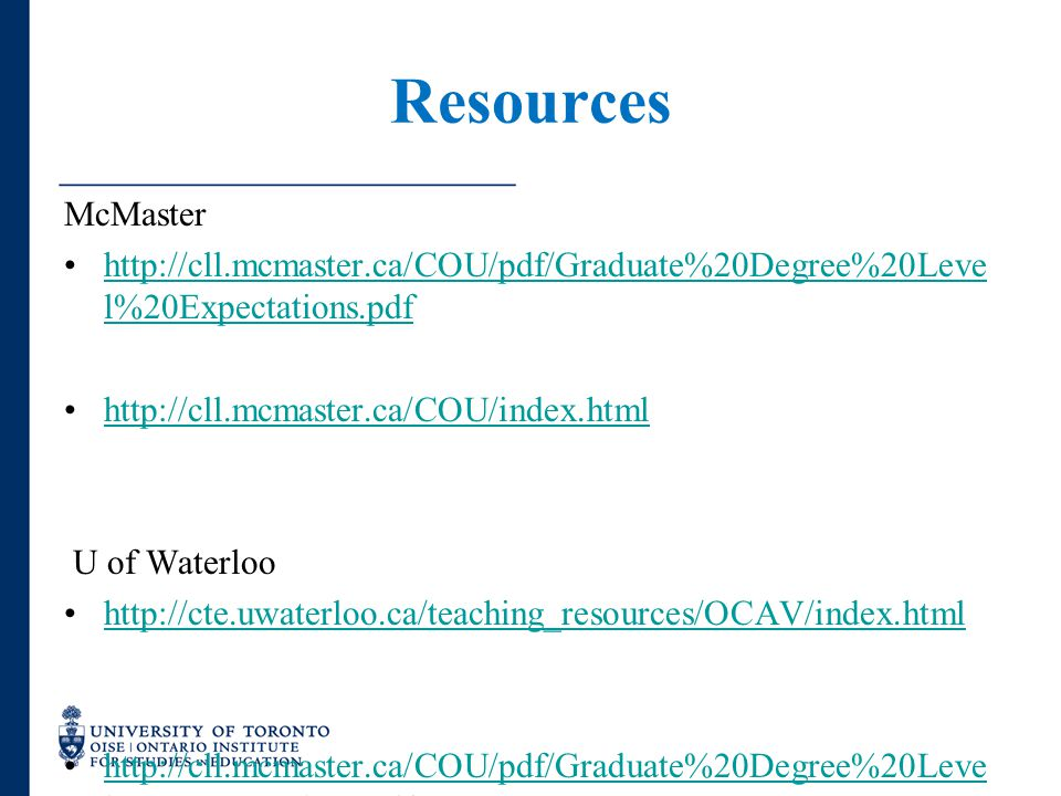 Resources McMaster http://cll.mcmaster.ca/COU/pdf/Graduate%20Degree%20Leve l%20Expectations.pdfhttp://cll.mcmaster.ca/COU/pdf/Graduate%20Degree%20Leve
